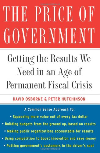 Price of Government Getting the Results We Need in an Age of Permanent Fiscal Crisis  2005 edition cover
