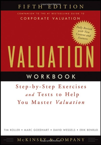 Valuation Workbook Step-by-Step Exercises and Tests to Help You Master Valuation 5th 2011 edition cover