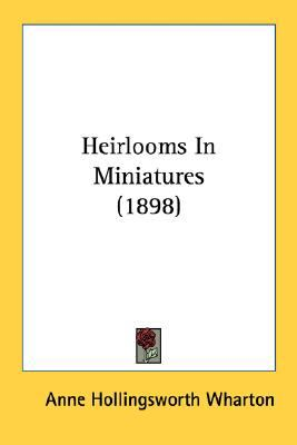 Heirlooms in Miniatures N/A 9780548747643 Front Cover