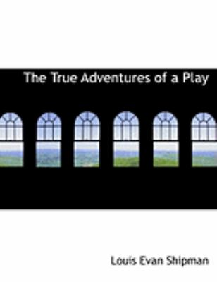 The True Adventures of a Play:   2008 edition cover