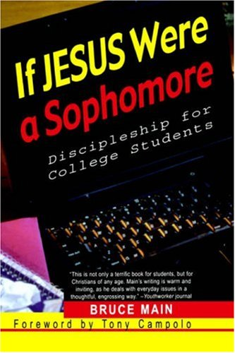 If Jesus Were a Sophomore Discipleship for College Students  2002 9780664225643 Front Cover