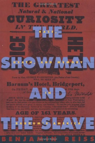 Showman and the Slave Race, Death, and Memory in Barnum's America  2001 edition cover