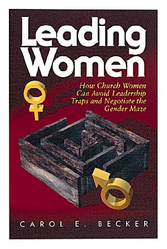 Leading Women How Church Women Can Avoid Leadership Traps and Negotiate the Gender Maze N/A edition cover