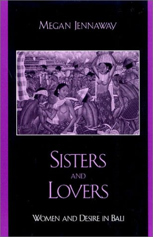 Sisters and Lovers Women and Desire in Bali  2002 9780742518643 Front Cover