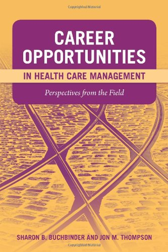 Career Opportunities in Health Care Management Perspectives from the Field  2010 edition cover