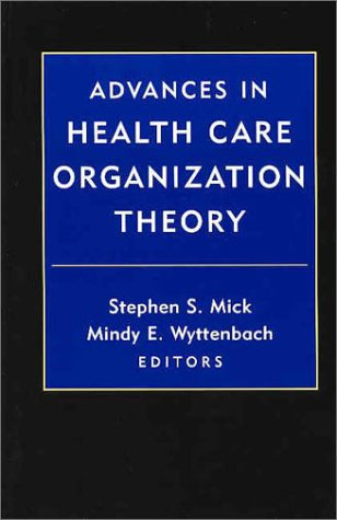 Advances in Health Care Organization Theory   2003 edition cover