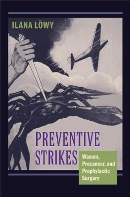 Preventive Strikes Women, Precancer, and Prophylactic Surgery  2009 edition cover