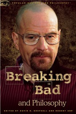 Breaking Bad and Philosophy Badder Living Through Chemistry  2012 edition cover