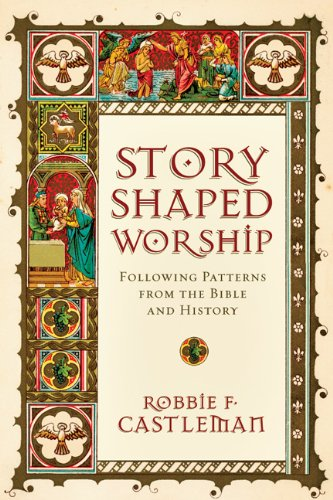 Story-Shaped Worship Following Patterns from the Bible and History N/A edition cover