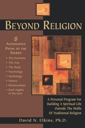 Beyond Religion A Personal Program for Building a Spiritual Life Outside the Walls of Traditional Religion N/A 9780835607643 Front Cover