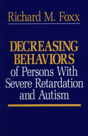 Decreasing Behaviors of Persons with Severe Retardation and Autism   1982 edition cover