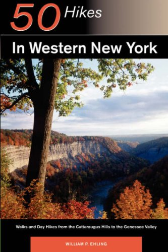 50 Hikes in Western New York Walks and Day Hikes from the Cattaraugus Hills to the Genessee Valley N/A 9780881501643 Front Cover