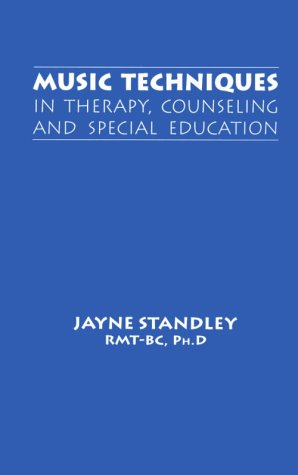 Music Techniques in Therapy, Counseling and Special Education 1st 2002 edition cover
