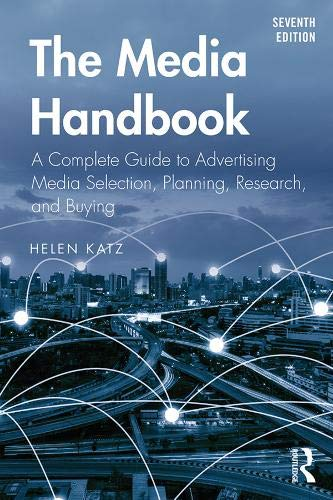 Media Handbook A Complete Guide to Advertising Media Selection, Planning, Research, and Buying 7th 2019 9781138352643 Front Cover