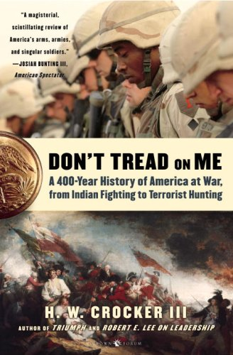 Don't Tread on Me A 400-Year History of America at War, from Indian Fighting to Terrorist Hunting N/A 9781400053643 Front Cover