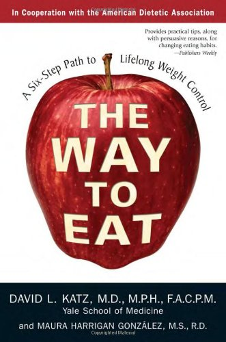 Way to Eat A Six-Step Path to Lifelong Weight Control N/A edition cover