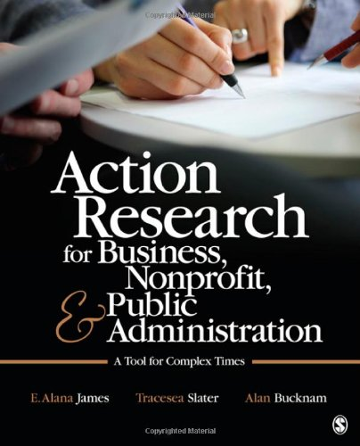 Action Research for Business, Nonprofit, and Public Administration A Tool for Complex Times  2012 edition cover