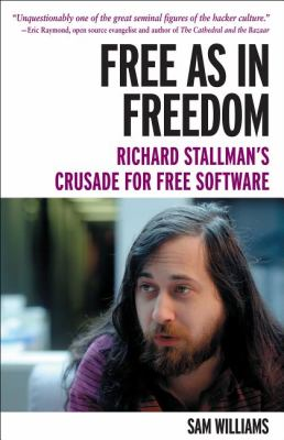 Free As in Freedom [Paperback] Richard Stallman's Crusade for Free Software  2012 9781449324643 Front Cover
