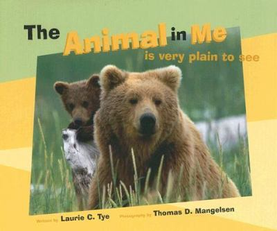 Animal in Me Is Very Plain to See  2005 9781558688643 Front Cover