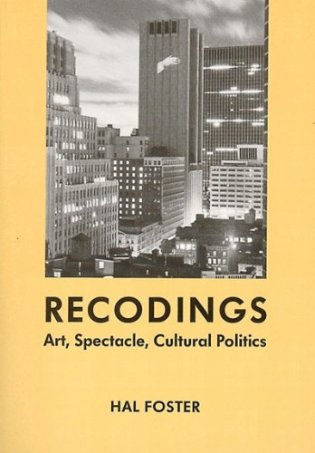 Recodings Art, Spectacle, Cultural Politics  1999 edition cover
