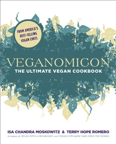 Veganomicon The Ultimate Vegan Cookbook  2007 9781569242643 Front Cover