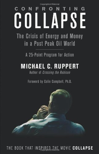Confronting Collapse The Crisis of Energy and Money in a Post Peak Oil World  2010 edition cover