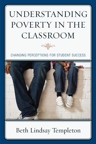 Understanding Poverty in the Classroom Changing Perceptions for Student Success  2011 edition cover