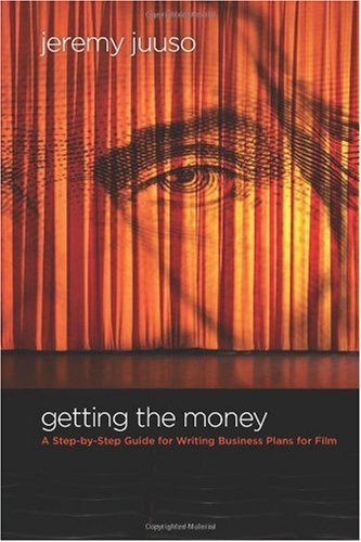 Getting the Money A Step-by-Step Guide for Writing Business Plans for Film  2009 edition cover