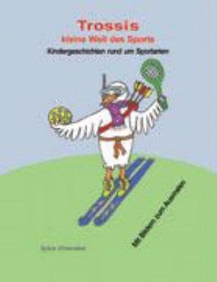 Trossis kleine Welt des Sports: Kindergeschichten rund um Sportarten von A bis Z N/A edition cover