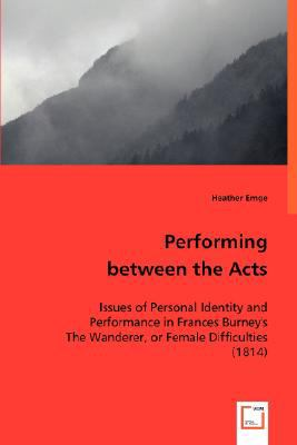 Performing Between the Acts:   2008 9783836467643 Front Cover
