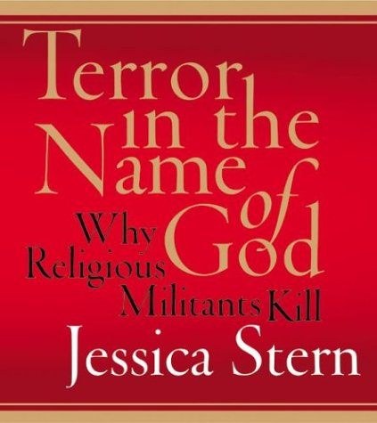 Terror in the Name of God : Why Religious Militants Kill 1st 9780060554644 Front Cover