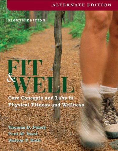 Fit and Well Core Concepts and Labs in Physical Fitness and Wellness 8th 2009 edition cover