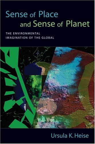 Sense of Place and Sense of Planet The Environmental Imagination of the Global  2008 edition cover