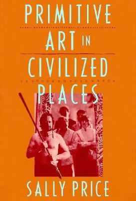 Primitive Art in Civilized Places  N/A 9780226680644 Front Cover