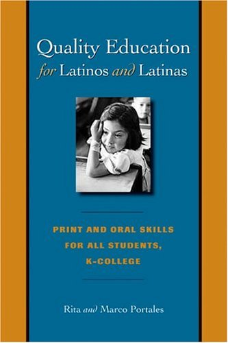 Quality Education for Latinos and Latinas Print and Oral Skills for All Students, K-College  2005 edition cover