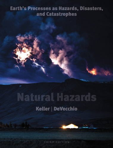 Natural Hazards Earth's Processes as Hazards, Disasters, and Catastrophes 3rd 2012 edition cover