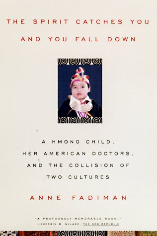 Spirit Catches You and You Fall Down A Hmong Child, Her American Doctors, and the Collision of Two Cultures  1998 edition cover