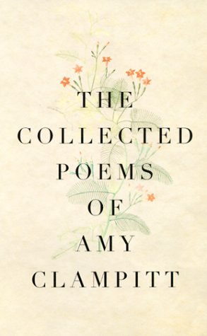 Collected Poems of Amy Clampitt  N/A 9780375700644 Front Cover