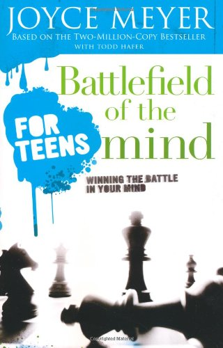 Battlefield of the Mind - For Teens Winning the Battle in Your Mind  2006 (Annotated) 9780446697644 Front Cover