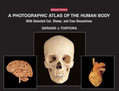 Photographic Atlas of the Human Body With Selected Cat, Sheep, and Cow Dissections 2nd 2004 (Revised) edition cover