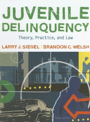 Juvenile Delinquency Theory, Practice, and Law 10th 2009 (Revised) 9780495503644 Front Cover