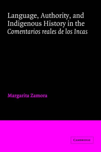 Language, Authority, and Indigenous History in the Comentarios Reales de los Incas   2005 9780521019644 Front Cover