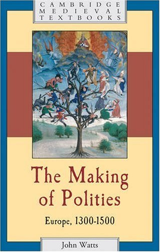 Making of Polities Europe, 1300-1500  2009 edition cover