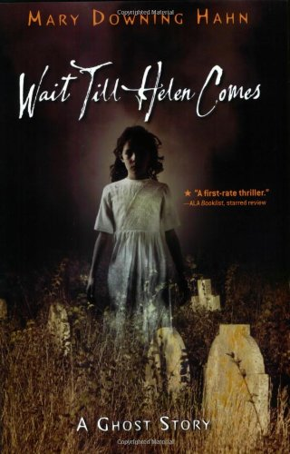 Wait till Helen Comes A Ghost Story  2008 edition cover