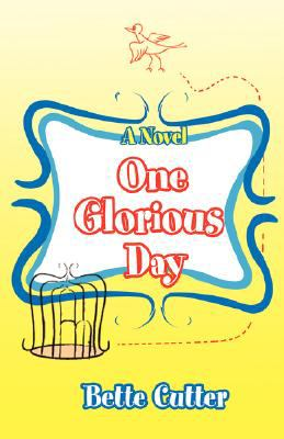 One Glorious Day A Novel  2007 edition cover