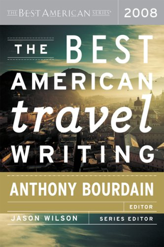 Best American Travel Writing 2008   2008 edition cover