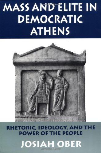 Mass and Elite in Democratic Athens Rhetoric, Ideology, and the Power of the People  1989 (Reprint) 9780691028644 Front Cover