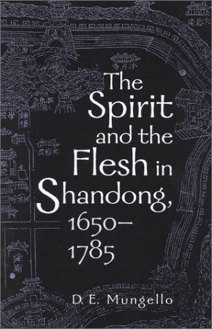 Spirit and the Flesh in Shandong, 1650-1785   2001 9780742511644 Front Cover