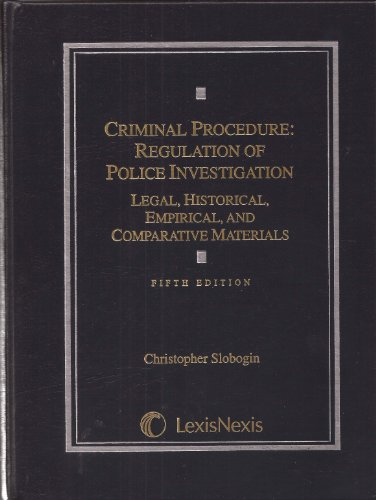 Criminal Procedure Regulation of Police Investigation: Legal, Historical, Empirical, and Comparative Materials 5th 2012 edition cover