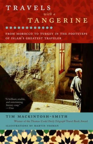 Travels with a Tangerine From Morocco to Turkey in the Footsteps of Islam's Greatest Traveler  2004 edition cover